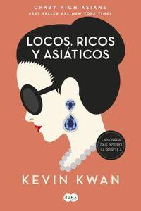 Locos, ricos y asi?ticos/ Crazy Rich Asians