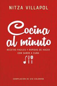 Cocina cubana al minuto de Nitza Villapol/ Cuban Cuisine from Nitza Villapol