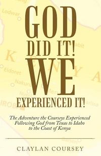God Did It! We Experienced It!