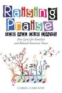 Raising Praise for All Our Days