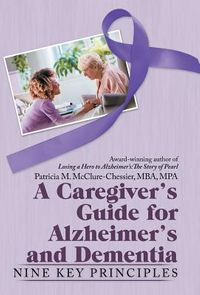 A Caregiver?s Guide for Alzheimer?s and Dementia