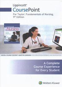 Taylor's Fundamentals of Nursing - Lippincott Coursepoint
