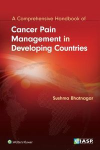 A Comprehensive Handbook of Cancer Pain Management in Developing Countries