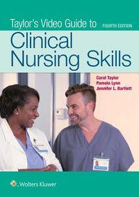 Taylor Fundamentals of Nursing 9th Ed. + Taylor Video Guide to Clinical Nursing Skills 4th Ed.