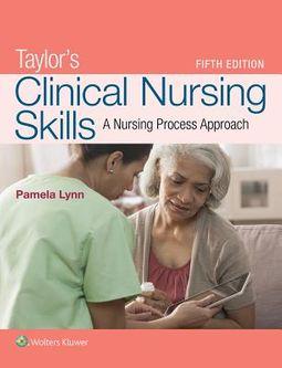 Taylor's Clinical Nursing Skills + Skill Checklists for Taylor's Clinical Nursing + Skill Checklists for Fundamentals of Nursing + Taylor's Video Guide to Clinical Nursing Skills