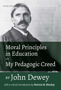 Moral Principles in Education and My Pedagogic Creed