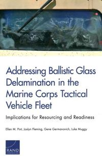 Addressing Ballistic Glass Delamination in the Marine Corps Tactical Vehicle Fleet