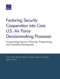 Factoring Security Cooperation into Core U.S. Air Force Decisionmaking Processes