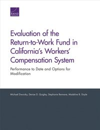 Evaluation of the Return-to-work Fund in California's Workers' Compensation System