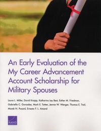 An Early Evaluation of the My Career Advancement Account Scholarship for Military Spouses