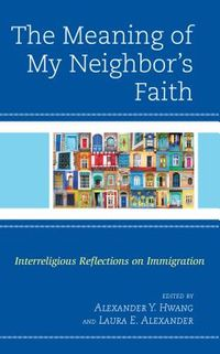The Meaning of My Neighbor?s Faith
