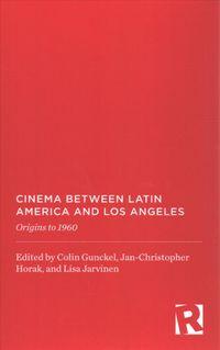 Cinema Between Latin America and Los Angeles