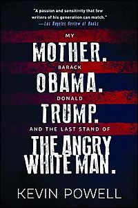 My Mother, Barack Obama, Donald Trump, and the Last Stand of the Angry White Man