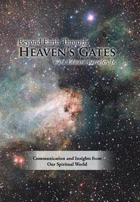 Beyond Earth Through Heaven?s Gates