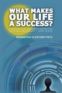What Makes Our Life a Success?