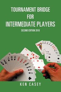 Tournament Bridge for Intermediate Players, 2018