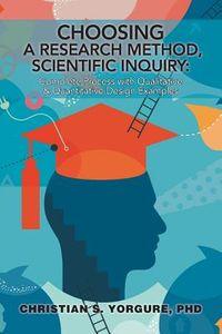 Choosing a Research Method, Scientific Inquiry