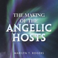 The Making of the Angelic Hosts