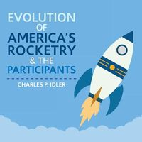 Evolution of America?s Rocketry & the Participants