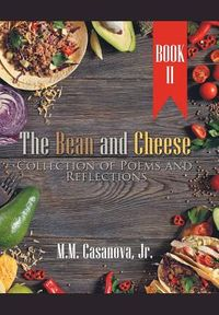 The Bean and Cheese Collection of Poems and Reflections 2