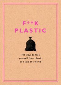 F**k Plastic