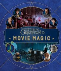 Fantastic Beasts the Crimes of Grindelwald Movie Magic