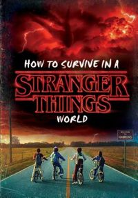 How to Survive a Stranger Things World