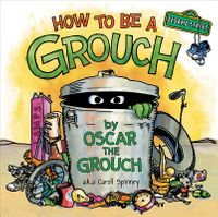 How to Be a Grouch