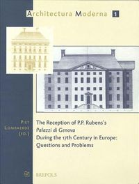 The Reception of P.P. Rubens's 'Palazzi Di Genova' During the 17th Century in Europe