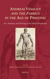 Andreas Vesalius and the Fabrica in the Age of Printing