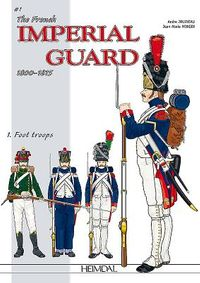 The French Imperial Guard 1800-1815
