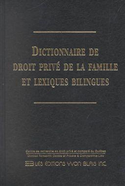 Dictionnaire De Droit Prive De LA Famille Et Lexiques Bilingues/Private Law Dictionary of the Family and Bilingual Lexicons