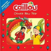 Caillou Chinese New Year