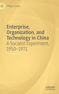 Enterprise, Organization, and Technology in China
