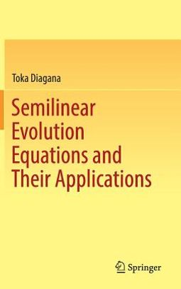 Semilinear Evolution Equations and Their Applications