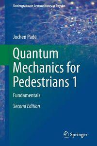 Quantum Mechanics for Pedestrians