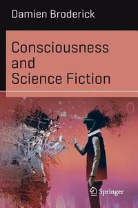Consciousness and Science Fiction