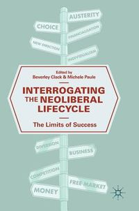 Interrogating the Neoliberal Lifecycle
