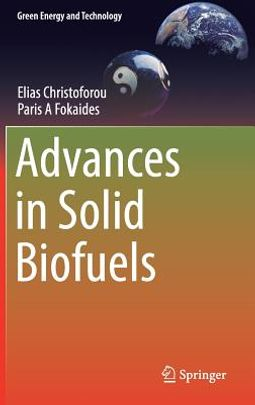 Advances in Solid Biofuels