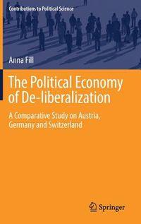 The Political Economy of De-liberalization