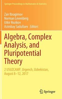 Algebra, Complex Analysis, and Pluripotential Theory