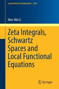 Zeta Integrals, Schwartz Spaces and Local Functional Equations