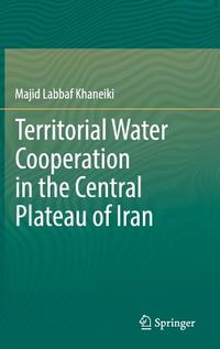 Territorial Water Cooperation in the Central Plateau of Iran