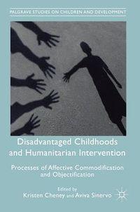 Disadvantaged Childhoods and Humanitarian Intervention