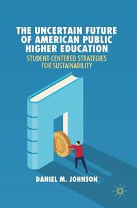 The Uncertain Future of American Public Higher Education