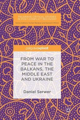 From War to Peace in the Balkans, the Middle East and Ukraine