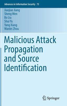 Malicious Attack Propagation and Source Identification