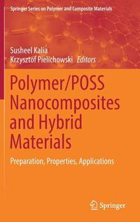 Polymer/Poss Nanocomposites and Hybrid Materials