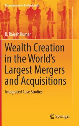 Wealth Creation in the World?s Largest Mergers and Acquisitions