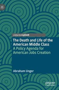 The Death and Life of the American Middle Class